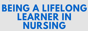 be a lifelong learner in nursing