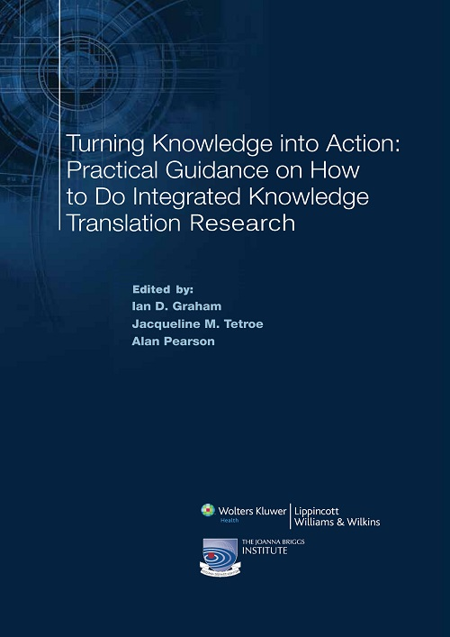Turning Knowledge into Action: Practical Guidance on How to Do Integrated Knowledge Translation Research (Book 21)