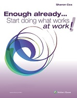 Enough already...Start doing what works at work!
