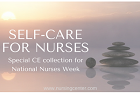 Self care for nurses CE