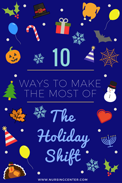 10 Ways to make the most of the holiday nursing shift.png